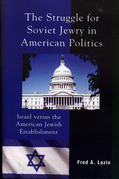 The Struggle for Soviet Jewry in American Politics: Israel versus the American Jewish Establishment