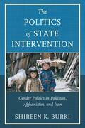 The Politics of State Intervention: Gender Politics in Pakistan, Afghanistan, and Iran
