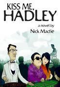 Kiss Me, Hadley: A Novel