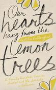 Our Hearts Hang from the Lemon Trees: A family divided: France, London and the Secrets in Between