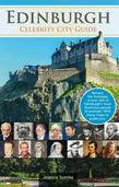 Edinburgh: Celebrity City Guide