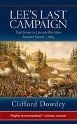 Lee's Last Campaign: The Story of Lee and His Men Against Grant - 1864