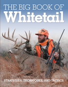 The Big Book of Whitetail: Strategies, Techniques, and Tactics
