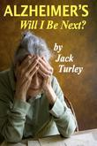 Alzheimer's: Will I Be Next?