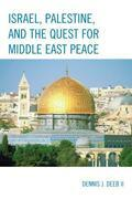 Israel, Palestine, & the Quest for Middle East Peace