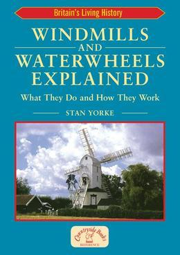 Windmills and Waterwheels Explained: What They Do and How They Work