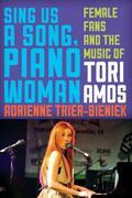 Sing Us a Song, Piano Woman: Female Fans and the Music of Tori Amos