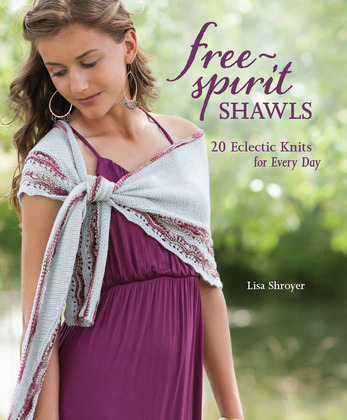 Free-Spirit Shawls: 2 Eclectic Knits for Every Day