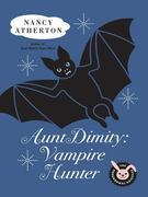 Aunt Dimity: Vampire Hunter: Vampire Hunter