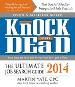 Knock 'em Dead 2014: The Ultimate Job Search Guide