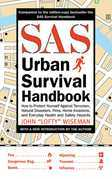 SAS Urban Survival Handbook: How to Protect Yourself Against Terrorism, Natural Disasters, Fires, Home Invasions, and Everyday Health and Safety Hazar