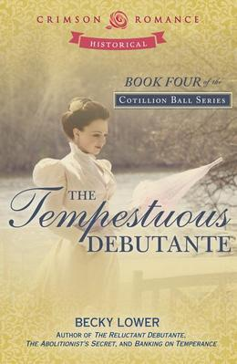The Tempestuous Debutante: Book 4 in the Cotillion Ball Series