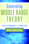 Generating Middle Range Theory: From Evidence to Practice