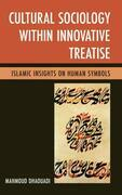 Cultural Sociology within Innovative Treatise: Islamic Insights on Human Symbols