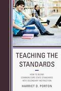 Teaching the Standards: How to Blend Common Core State Standards into Secondary Instruction