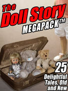 The Doll Story Megapack: 25 Delightful Tales, Old and New