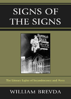 Signs of the Signs: The Literary Lights of Incandescence and Neon