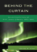 Behind the Curtain: Selected Fiction of Fitz-James O'Brien, 1853-1860