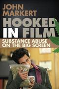 Hooked in Film: Substance Abuse on the Big Screen