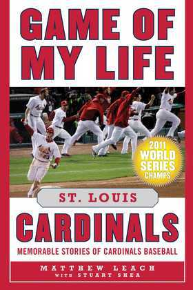 Game of My Life St. Louis Cardinals