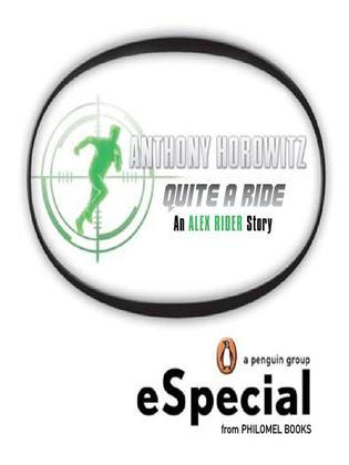 Quite a Ride: An Alex Rider Story A Penguin eSpecial from Philomel Books