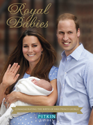 Royal Babies: Commemorating the Birth of HRH Prince George