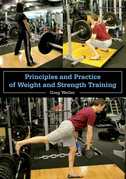 Principles and Practice of Weight and Strength Training