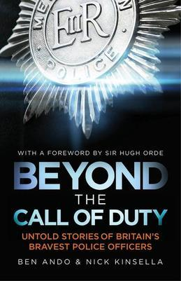 Ben Ando - Beyond The Call Of Duty: Untold Stories of Britain's Bravest Police Officers