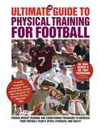 The Ultimate Guide to Physical Training for Football: A Complete Guide to Physical Training for Football