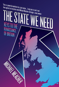 The State We Need: Keys to the Renaissance of Britain