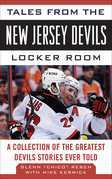 Tales from the New Jersey Devils Locker Room: A Collection of the Greatest Devils Stories Ever Told