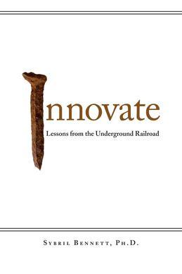 Innovate: Lessons from the Underground Railroad