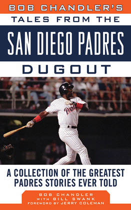 Bob Chandler's Tales from the San Diego Padres Dugout