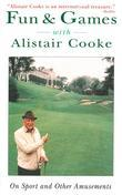 Fun & Games with Alistair Cooke: On Sports and Other Amusements