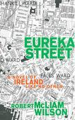 Eureka Street: A Novel of Ireland Like No Other