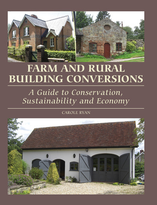 Farm and Rural Building Conversions: A Guide to Conservation, Sustainability and Economy
