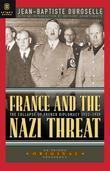 France and the Nazi Threat: The Collapse of French Diplomacy 1932-1939