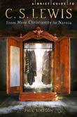 A Brief Guide to C. S. Lewis: From Mere Christianity to Narnia
