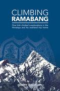 Climbing Ramabang: One Irish climber¿s explorations in the Himalaya and his overland trip home
