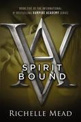 Spirit Bound: A Vampire Academy Novel