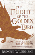 The Flight of the Golden Bird: Scottish Folk Tales for Children
