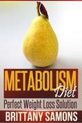 Metabolism Diet: Perfect Weight Loss Solution