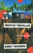 Haunted Traveller: An Imaginary Memoir