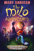 Milo and One Dead Angry Druid: The Milo Adventures: Book 1