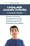 Living with Juvenile Arthritis: A Parent's Guide