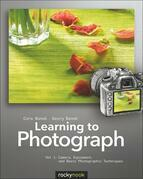 Cora Banek - Learning to Photograph - Volume 1: Camera, Equipment, and Basic Photographic Techniques