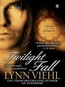 Twilight Fall: A Novel of the Darkyn