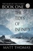 The Tides of Infinity: The War of the Furies - Book One