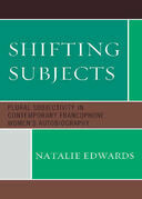 Shifting Subjects: Plural Subjectivity in Contemporary Francophone Women's Autobiography