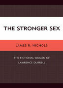 The Stronger Sex: The Fictional Women of Lawrence Durrell